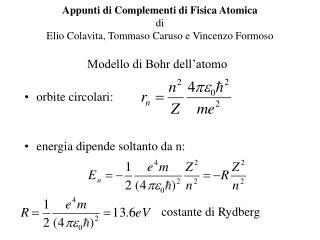 Appunti di Complementi di Fisica Atomica di Elio Colavita, Tommaso Caruso e Vincenzo Formoso