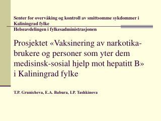 Hepatitt B insidens blant befolkningen i Kalinigrad fylke (1999 - 2003)