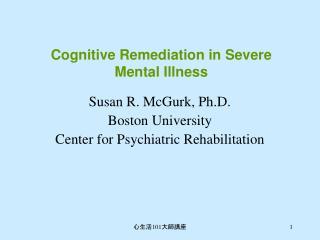 Cognitive Remediation in Severe Mental Illness