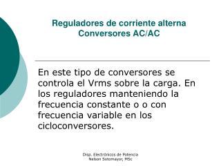 Reguladores de corriente alterna  Conversores AC/AC