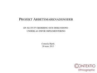 Projekt Arbetsmarknadsnoder en slututvärdering och diskussions-  underlag inför implementering