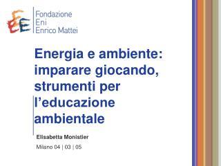Energia e ambiente: imparare giocando, strumenti per l'educazione ambientale