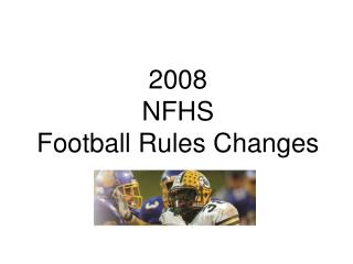2008  NFHS Football Rules Changes