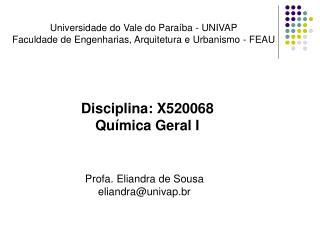 Universidade do Vale do Paraíba - UNIVAP Faculdade de Engenharias, Arquitetura e Urbanismo - FEAU
