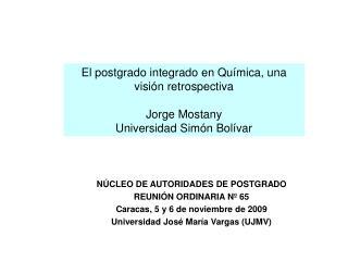NÚCLEO DE AUTORIDADES DE POSTGRADO REUNIÓN ORDINARIA Nº 65 Caracas, 5 y 6 de noviembre de 2009