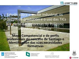 Mapa Industrial CHUS Radiografía industrial Relación co entorno económico Actividades de I+D
