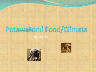 Potawatomi Food/Climate