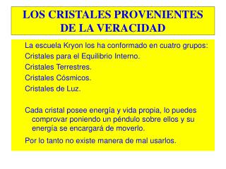 LOS CRISTALES PROVENIENTES DE LA VERACIDAD