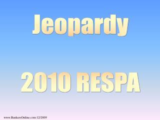 Jeopardy  2010 RESPA