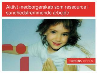 Aktivt medborgerskab som ressource i sundhedsfremmende arbejde