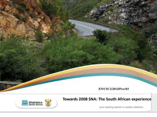 Towards 2008 SNA: The South African experience