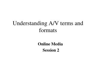 Understanding A/V terms and formats