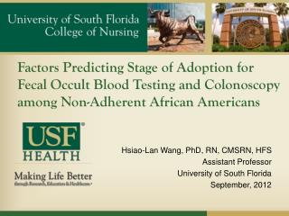 Hsiao- Lan  Wang, PhD, RN, CMSRN, HFS Assistant Professor University of South Florida