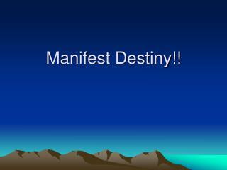 Manifest Destiny!!