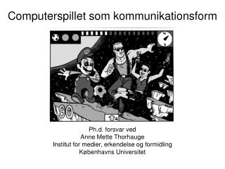 Computerspillet som kommunikationsform