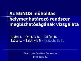 Az EGNOS műholdas helymeghatározó rendszer megbízhatóságának vizsgálata