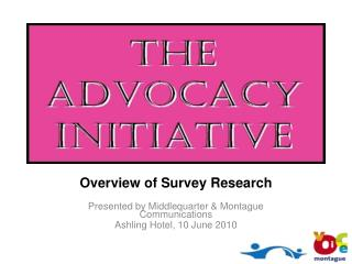 Overview of Survey Research Presented by Middlequarter & Montague Communications