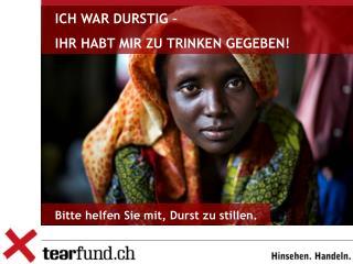 ICH WAR DURSTIG –  IHR HABT MIR ZU TRINKEN GEGEBEN!