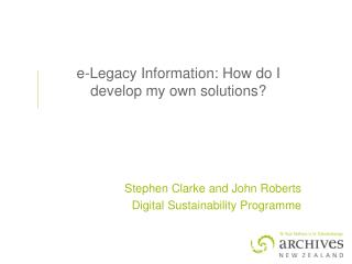 e-Legacy Information: How do I develop my own solutions?