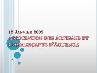 12 Janvier 2009 Association des Artisans et Commerçants d'Audenge