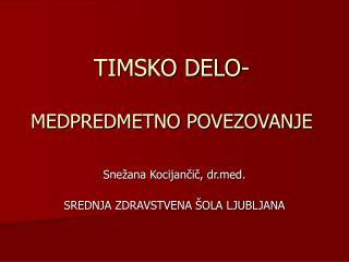 TIMSKO DELO-  MEDPREDMETNO POVEZOVANJE