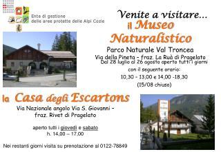 il Museo Naturalistico Parco Naturale Val Troncea  Via della Pineta – fraz. La Ruà di Pragelato