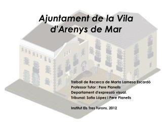 Ajuntament de la Vila  d'Arenys de Mar