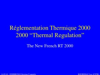 R�glementation Thermique 2000 2000 �Thermal Regulation�