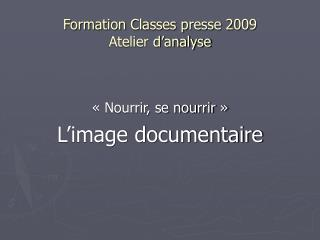 Formation Classes presse 2009  Atelier d'analyse