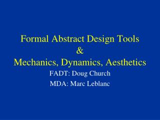 Formal Abstract Design Tools & Mechanics, Dynamics, Aesthetics