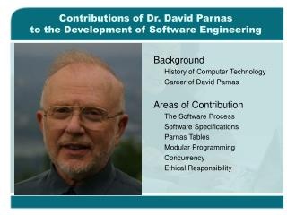 Contributions of Dr. David Parnas  to the Development of Software Engineering
