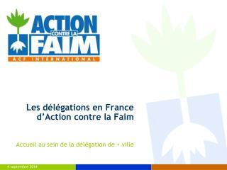 Les délégations en France d'Action contre la Faim