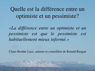 Quelle est la différence entre un optimiste et un pessimiste?