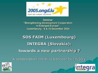 SOS FAIM (Luxembourg) INTEGRA (Slovakia): towards a new partnership ?