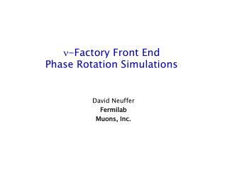 -Factory  Front End Phase Rotation Simulations