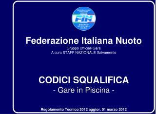Federazione Italiana Nuoto Gruppo Ufficiali Gara A cura STAFF NAZIONALE Salvamento
