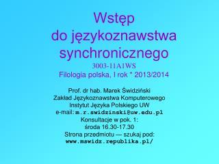 Wstęp do językoznawstwa synchronicznego 3003-11A1WS Filologia polska, I rok * 2013/2014