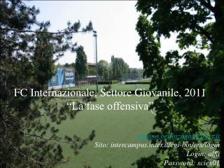 """FC Internazionale, Settore Giovanile, 2011 """"La fase offensiva"""""""