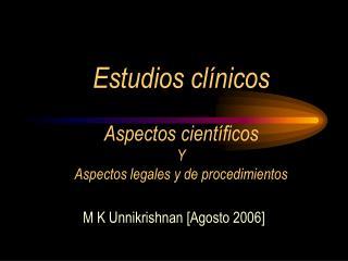 Estudios clínicos Aspectos científicos Y Aspectos legales y de procedimientos