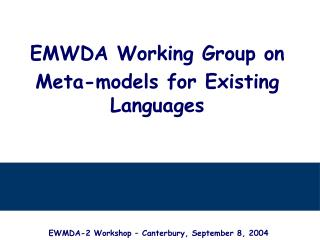 EMWDA Working Group on Meta-models for Existing Languages