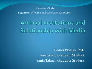 Archival Institutions and Relationship with Media