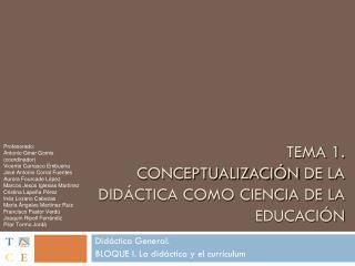 TEMA 1.  Conceptualización  de la Didáctica como ciencia de la educación