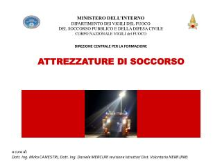 ATTREZZATURE DI SOCCORSO CORSO DI FORMAZIONE A VIGILE PERMANENTE