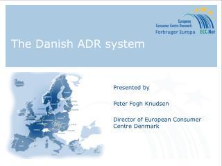 The Danish ADR system