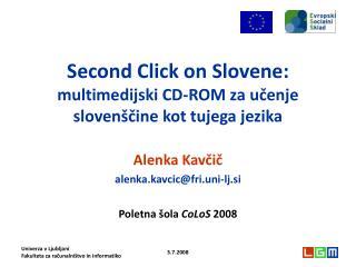 Second Click on Slovene: multimedijski CD-ROM za učenje slovenščine kot tujega jezika
