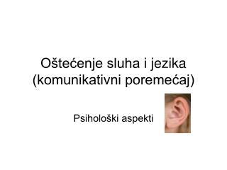 Oštećenje sluha  i jezika (komunikativni poremećaj)