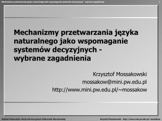 Krzysztof Mossakowski mossakow@mini.pw.pl mini.pw.pl/~mossakow