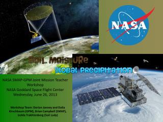 NASA SMAP-GPM Joint Mission Teacher Workshop NASA Goddard Space Flight Center