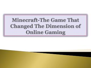 Minecraft-The Game That Changed The Dimension of Online Gami