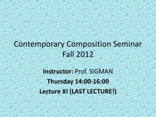 Contemporary Composition Seminar Fall 2012